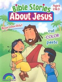 Bible Stories About Jesus: Ages 2&3 (Reproducible)