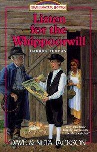 Listen For the Whippoorwill (#10 in Trailblazer Series)