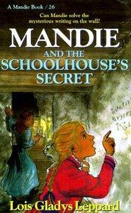 Schoolhouses Secret (#26 in Mandie Series)
