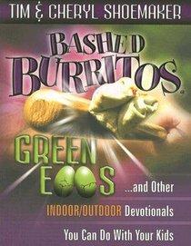 Bashed Burritos, Green Eggs