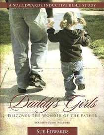 Daddys Girls (Sue Edwards Inductive Bible Study Series)