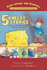 5 Cheesy Stories (Tails From The Pantry Series)
