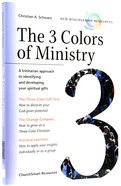 The 3 Colors of Ministry (Ncd Discipleship Resources Series)