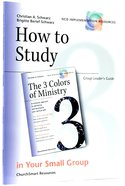 How to Study the 3 Colors of Ministry in Your Small Group (Group Leaders Guide) (Ncd Discipleship Resources Series)