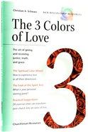 The 3 Colors of Love (Ncd Discipleship Resources Series)