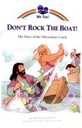 Dont Rock the Boat - the Story of the Miraculous Catch (Me Too! Series)