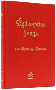 Redemption Songs Words:1000 Hymns and Choruses (Music Book)