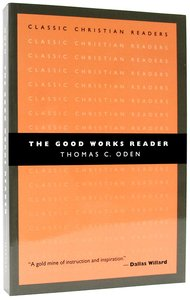 The Good Works Reader (Classic Christian Readers Series)