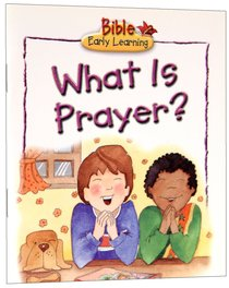 What is Prayer? (Bible Early Learning Series Ii)
