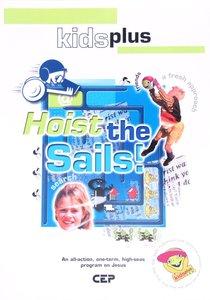 Hoist the Sails (Leaders Pack) (Kids Plus Series)