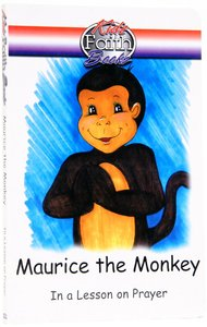 Maurice the Monkey - in a Lesson on Prayer (Kidz Faith Books Series)