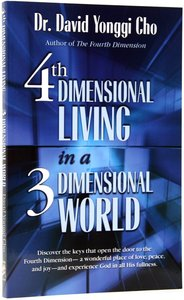 4th Dimensional Living in a 3rd Dimensional World