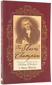 The Slaves Champion (William Wilberforce)
