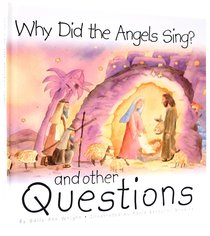 Why Did the Angels Sing?