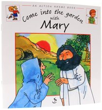 Come Into the Garden With Mary (Action Rhyme Series)