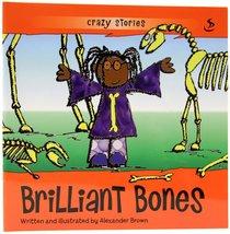 Brilliant Bones (Crazy Stories Series)
