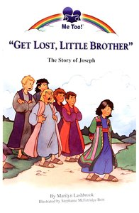 Get Lost Little Brother - the Story of Joseph (Me Too! Series)