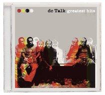 Greatest Hits: Dc Talk