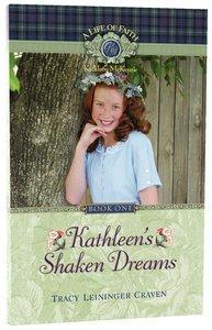 Kathleens Shaken Dreams (Life Of Faith: Kathleen Mckenzie Series)