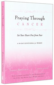 Praying Through Cancer (A 90-day Devotional For Women)
