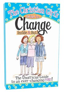 The Christian Girls Guide to Change Inside & Out!