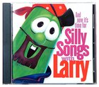 Silly Songs With Larry (Veggie Tales Music Series)