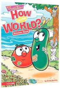 How in the World? (Sticker Book) (Veggie Tales (Veggietales) Series)