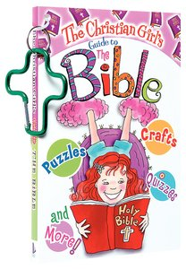 The Christian Girls Guide to the Bible