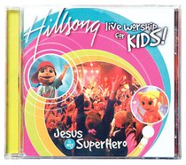 Hillsong Kids 2004: Jesus is My Superhero