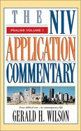 Psalms (Volume 1) (Niv Application Commentary Series)