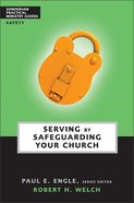 Serving By Safeguarding Your Church (Zondervan Practical Ministry Guide Series)