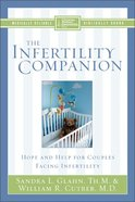 The Infertility Companion (Christian Medical Association Resources Series)