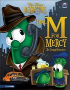 Dial M For Mercy (#05 in Veggie Tales: The Mess Detectives (Veggietales) Series)