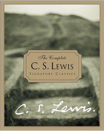 The Complete C S Lewis Signature Classics (1 Vol)