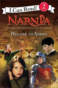 Welcome to Narnia (Chronicles Of Narnia Lion Witch And Wardrobe Series)