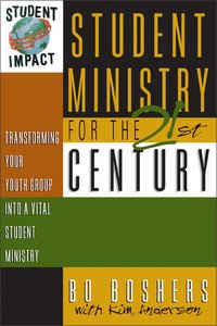 Student Impact: Student Ministry For the 21St Century