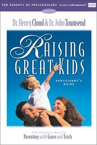 Raising Great Kids (Participants Guide)