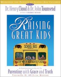 Raising Great Kids Workbook For Parents of School Age Children