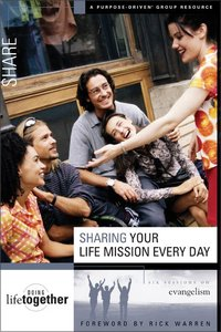 Sharing Your Life Mission Every Day (Doing Life Together Series)