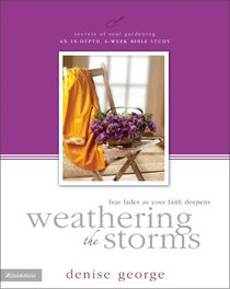 Weathering the Storms (Secrets Of Soul Gardening Series)