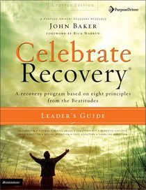 Celebrate Recovery (Updated 2005) (Leaders Guide) (Celebrate Recovery Series)