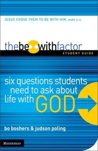 The Be With Factor (Student Guide)