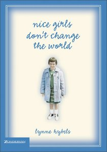 Nice Girls Dont Change the World