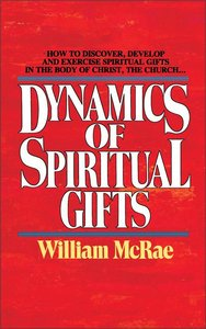 The Dynamics of Spiritual Gifts