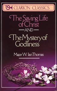 Saving Life of Christ & Mystery of Godliness