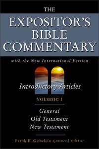 Introductory Articles (Expositors Bible Commentary Series)