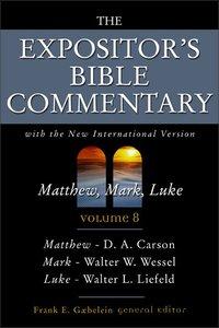 Matthew - Luke (Expositors Bible Commentary Series)