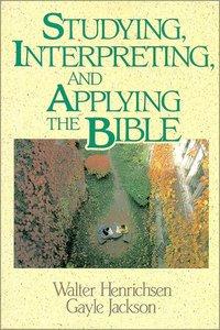 Studying, Interpreting & Applying the Bible