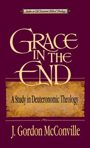 Grace in the End (Studies In Old Testament Biblical Theology Series)