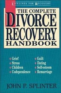 Complete Divorce Recovery Handbook